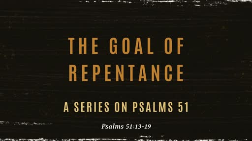 The Goal of Repentance