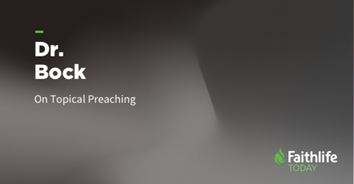 How Dr. Bock Approaches Topical Preaching