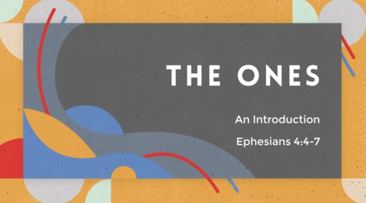 265 - Ephesians Lesson 19 - The Ones