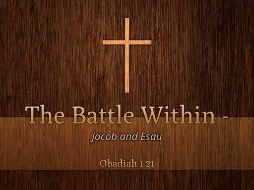 2018.10.28p  The Battle Within - Jacob and Esau