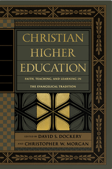 Christian Higher Education: Faith, Teaching, and Learning in the Evangelical Tradition