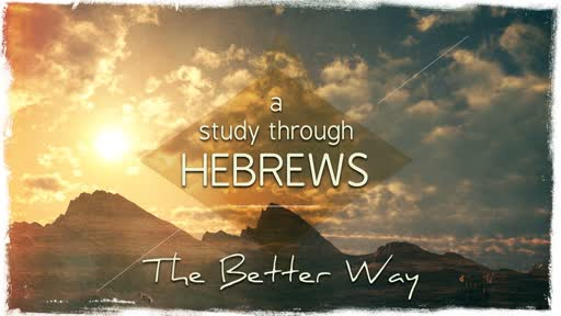 2018-10-31 Wed Night - Hebrews