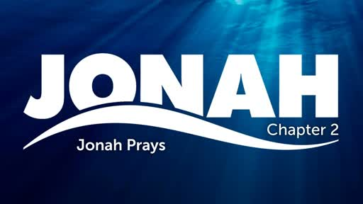 Jonah Chapter 2: Jonah Prays