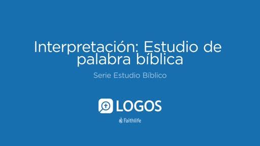 CVD6: Interpretación: Estudio de palabra bíblica