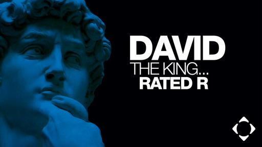 Saturday, Nov. 3-4, 2018  David the King...Rated R Part 3