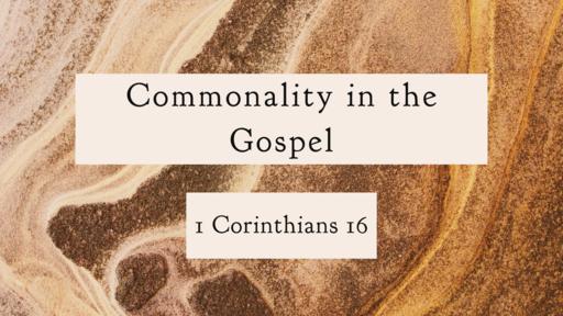 Commonality in the Gospel