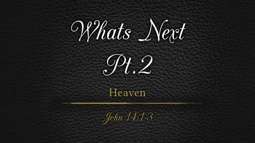 What's Next Pt. 2 - Heaven