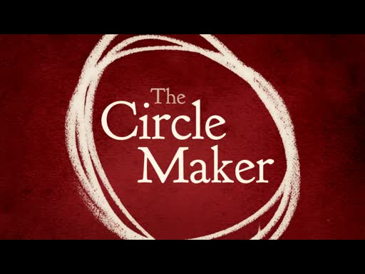 The Circle Maker  Pray Hard: Persistence Quotient
