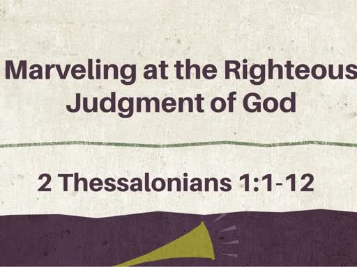 Marveling at the Righteous Judgement of God