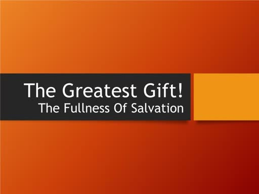 The Fullness Of Our Salvation