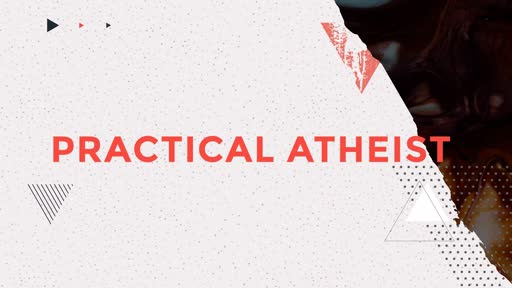 Practical Atheist