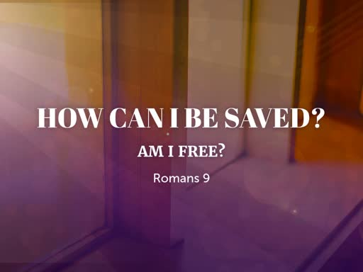 How Can I Be Saved? (Am I Free?)