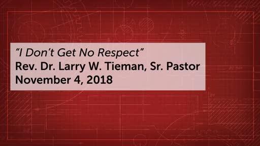 November 4, 2018 - I Don't Get No Respect
