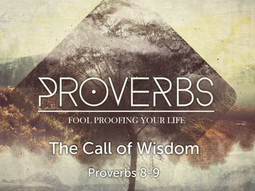 Proverbs-The Call of Wisdom