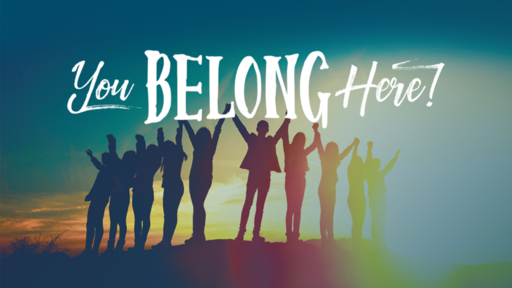 You Belong Here #3 - A Sense of Belonging