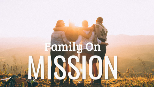 Family On Mission: Prayer as Mission