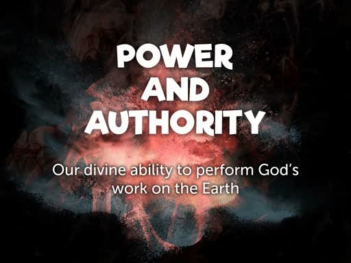 Power and Authority: Our Divine Ability to Perform God's work in the Earth