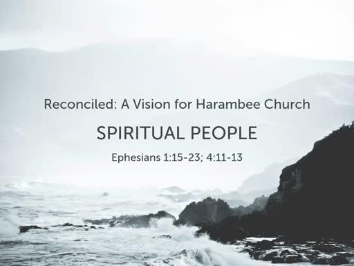 Reconciled Vision: Spiritual Maturity
