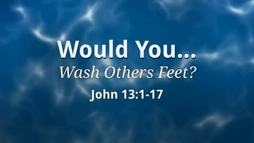 William Padgett- Would you Wash Others Feet?