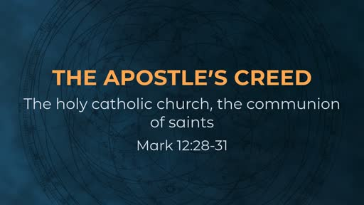 The Apostle's Creed - Week 10