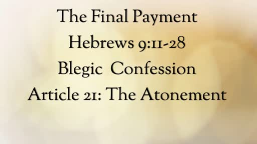 Hebrews 9:11-28: The Final Payment