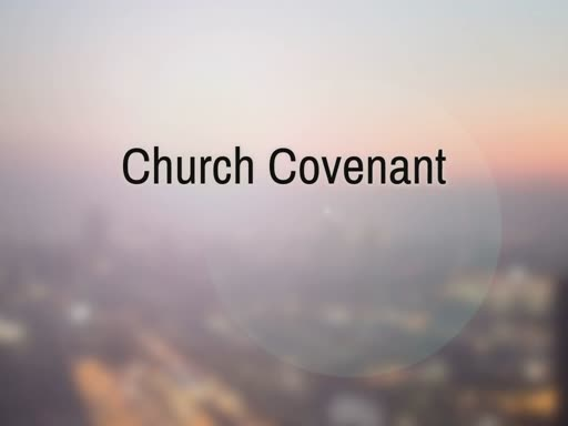 Nov 4th, 2018 PM - Church Covenant