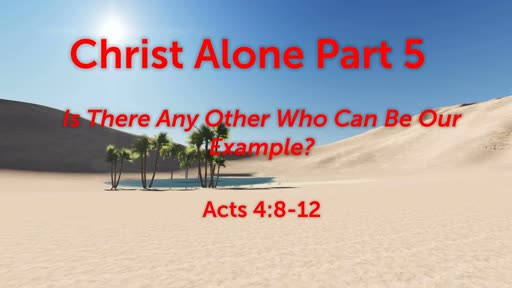 Christ Alone Part 5