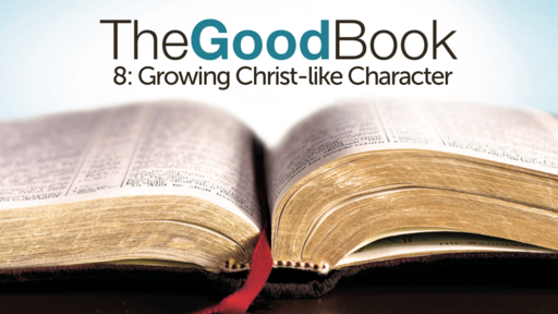 Growing Christ-like Character