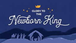 Glory to the Newborn King 16x9 PowerPoint Photoshop image