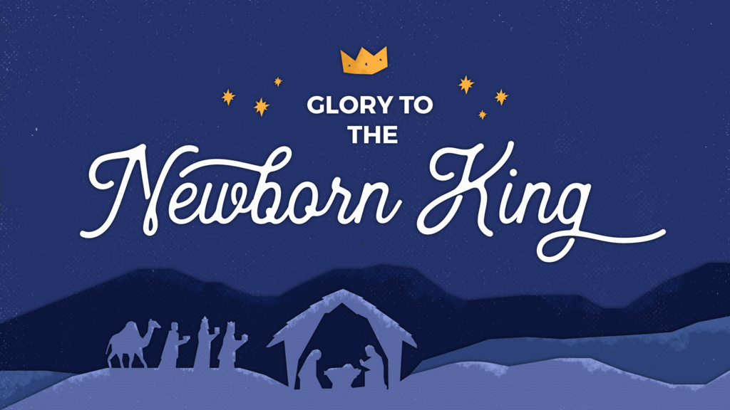 Glory to the Newborn King large preview