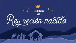 Glory to the Newborn King gloria al rey recién nacido 16x9 PowerPoint Photoshop image