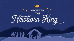 Glory to the Newborn King subheader 16x9 PowerPoint Photoshop image