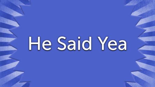 He Said Yea