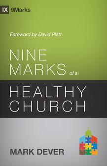 Nine Marks of a Healthy Church, 3rd ed.