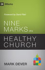Nine Marks of a Healthy Church, 3rd ed.
