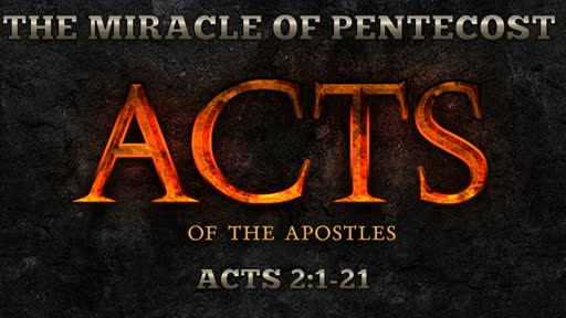 The Miracle of Pentecost (Part 1)