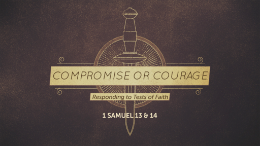Compromise or Courage: Responding to Tests of Faith