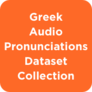 Greek Pronunciations Dataset Collection