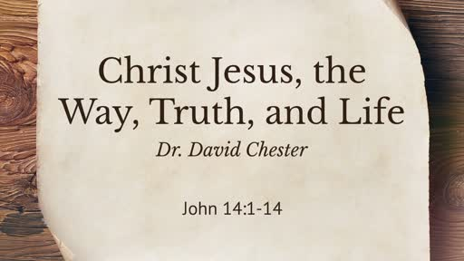 Christ Jesus, the Way, Truth and Life