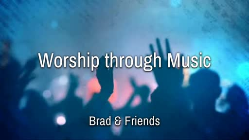 11/10/18 Praise Set - Brad & Friends