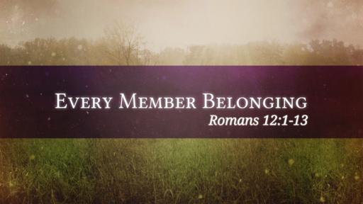Every Member Belonging