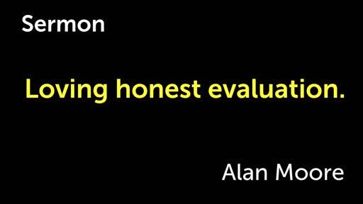 Loving honest evaluation
