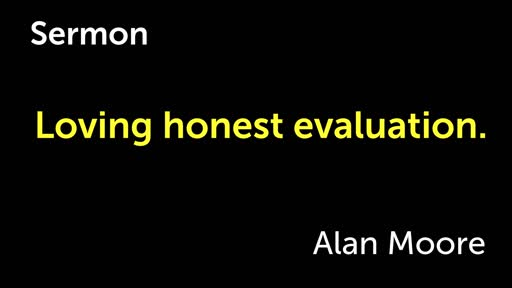 Loving honest evaluation.