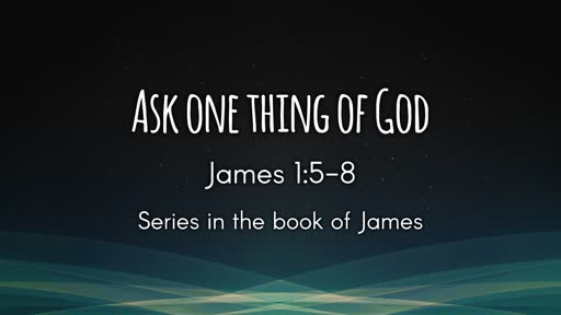 Ask one Thing of God