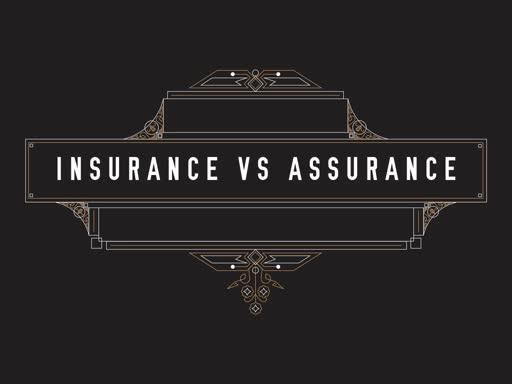 Insurance vs Assurance