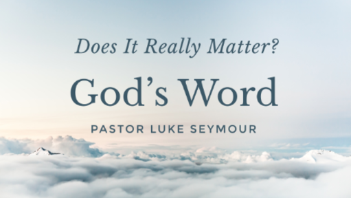 God's Word - Pastor Luke Seymour - Sunday, 11 November 2018