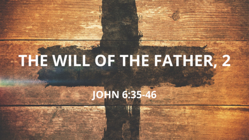 The Will of the Father, Part 2