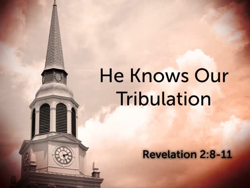 He Knows Our Tribulation