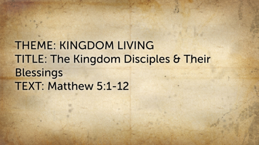 The Kingdom Disciples and Their Blessings