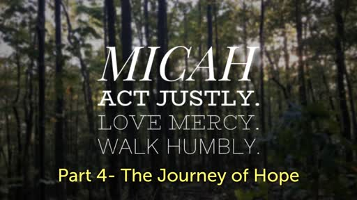 The Journey of Hope  Micah 4  11/11/2018
